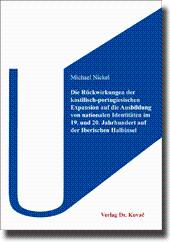Die Rückwirkungen der kastilisch-portugiesischen Expansion auf die: Michael Nickel