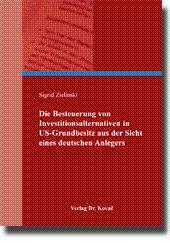 Die Besteuerung von Investitionsalternativen in US-Grundbesitz aus der Sicht eines deutschen ...