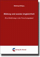 Bildung und soziale Ungleichheit, Eine Einführung in den Forschungsstand: Winfried Witjes