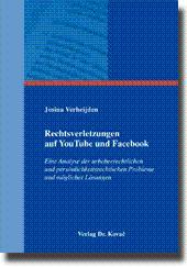 Rechtsverletzungen auf YouTube und Facebook, Eine Analyse der urheberrechtlichen und ...