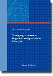 Versagungsermessen - Dogmatik und gerichtliche Kontrolle,: Jakkrawadee Anuyotha