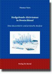 Hedgefonds-Aktivismus in Deutschland, Eine ökonomische und juristische Analyse: Thomas Turu