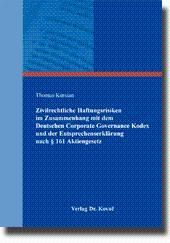 Zivilrechtliche Haftungsrisiken im Zusammenhang mit dem Deutschen Corporate Governance Kodex und ...