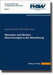 Menschen und Marken - Neue Konzepte in der Betrachtung,: Torsten Spandl & Christof Zwecker (...