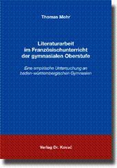 Literaturarbeit im Französischunterricht der gymnasialen Oberstufe, Eine empirische Untersuchung an...