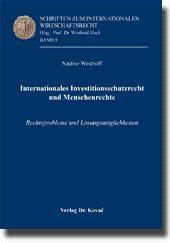 Internationales Investitionsschutzrecht und Menschenrechte, Rechtsprobleme und Là sungsmà ...