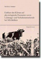 Einfluss des Klimas auf physiologische Parameter sowie Leistungs- und Verhaltensmerkmale bei ...