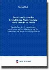 Lerntransfer von der betrieblichen Weiterbildung in die berufliche Praxis, Der Einfluss der ...