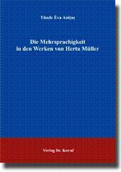 Die Mehrsprachigkeit in den Werken von Herta Müller,: Tünde Éva Anitas