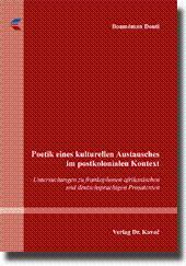 Poetik eines kulturellen Austausches im postkolonialen Kontext, Untersuchungen zu frankophonen ...