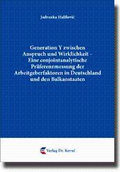 Generation Y zwischen Anspruch und Wirklichkeit - Eine conjointanalytische Präferenzmessung der ...