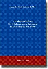 Arbeitgeberhaftung für Schikane am Arbeitsplatz in Deutschland und Polen,: Alexandra Elisabeth ...