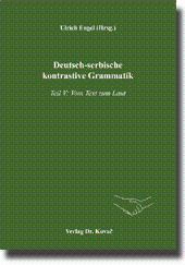 Deutsch-serbische kontrastive Grammatik, Teil V: Vom Text zum Laut: Ulrich Engel, Milivoj Alanovic,...