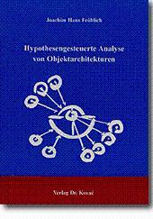 Hypothesengesteuerte Analyse von Objektarchitekturen,: Joachim Hans Fröhlich