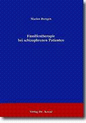 Familientherapie bei schizophrenen Patienten,: Marion Bertgen