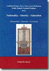 Nationality - Identity - Education, Nationalität - Identität - Erziehung: Gottfried Bräuer, ...