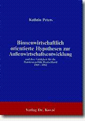 Binnenwirtschaftlich orientierte Hypothesen zur Auà enwirtschaftsentwicklung und ihre empirische ...