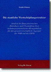Die staatliche Wertschöpfungsstruktur, Analyse der finanzstatistischen Datenbasis und Überprüfung ...