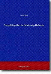 Megalithgräber in Schleswig-Holstein, Untersuchungen zum Aufbau der Grabanlagen nach neueren ...