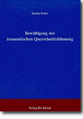 Bewältigung der traumatischen Querschnittslähmung,: Stefan Seiler