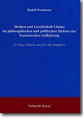 Denken und Gesellschaft Chinas im philosophischen und politischen Diskurs der franzà sischen AufklÃ...