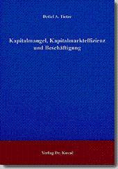 Kapitalmangel, Kapitalmarkteffizienz und Beschäftigung,: Detlef A. Tietze