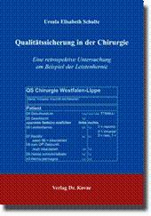Qualitätssicherung in der Chirurgie, Eine retrospektive Untersuchung am Beispiel der Leistenhernie...