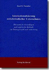 Internationalisierung mittelständischer Unternehmen, Theoretische Grundlagen und empirische Befunde...