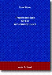 Treuhandmodelle für das Versicherungswesen,: Georg Böttner