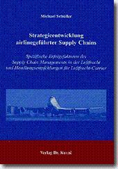 Strategieentwicklung airlinegeführter Supply Chains, Spezifische Erfolgsfaktoren des Supply Chain ...