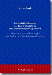 Die Individualisierung der Kundenbeziehung im Finanzdienstleistungsbereich, Analyse der ...