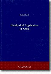 Biophysical Applications of NMR,: Rudolf Lenk