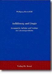 Aufklärung und Utopie, 2. Aufl., Gesammelte Aufsätze und Vorträge zur Literaturgeschichte: ...