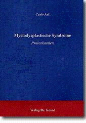 Myelodysplastische Syndrome, Präleukämien: Carlo Aul
