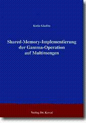 Shared-Memory-Implementierung der Gamma-Operation auf Multimengen,: Katia Gladitz