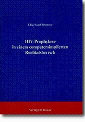 HIV-Prophylaxe in einem computersimulierten Realitätsbereich,: Ekkhard Bronner