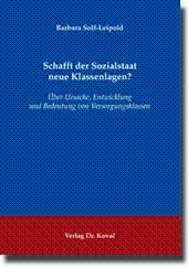 Schafft der Sozialstaat neue Klassenlagen?, Über Ursache, Entwicklung und Bedeutung von ...