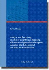 Analyse und Bewertung staatlicher Eingriffe zur Regelung nährwert- und gesundheitsbezogener Angaben...