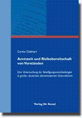 Amtszeit und Risikobereitschaft von Vorständen, Eine Untersuchung der Beteiligungsentscheidungen in...