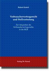 Verbrauchervertragsrecht und Stellvertretung, Zur Integration des Verbrauchervertragsrechts in das ...