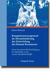 Kompetenzmanagement als Herausforderung der Entwicklung der Human Ressourcen, Unter besonderer ...