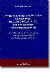 Vergleich zwischen den Verfahren des spanischen RECURSO DE AMPARO und der deutschen ...