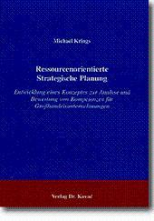 Ressourcenorientierte Strategische Planung, Entwicklung eines Konzepts zur Analyse und Bewertung ...