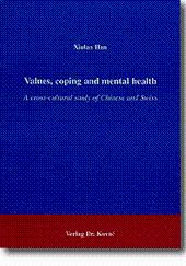 Values, coping and mental health, A cross-cultural study of Chinese and Swiss: Xiulan Han