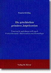 Die griechischen primären Jotpräsentien, Untersucht und dargestellt nach Formenbestand, ...