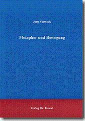 Metapher und Bewegung,: Jörg Villwock