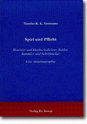 Spiel und Pflicht, Hautarzt und Hochschullehrer, Soldat, Sammler und Schriftsteller: Theodor R.K. ...