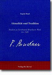 Aktualität und Tradition, Studien zu Ferdinand Bruckners Werk bis 1930: Ingrid Reul