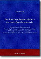 Der Schutz von Immaterialgütern durch das Bereicherungsrecht, Eine rechtsvergleichende und ...