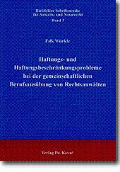 Haftungs- und Haftungsbeschränkungsprobleme bei der gemeinschaftlichen Berufsausübung von ...